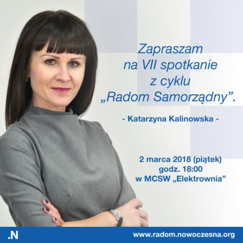 """Zapraszamy na debatę z cyklu """"Radom Samorządny"""" z Katarzyną Kalinowską."""
